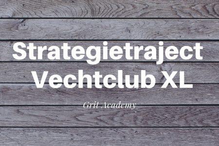 Strategietraject Vechtclub XL